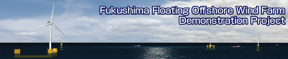 Fukushima Floating Offshore Wind Farm Demonstration Project